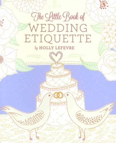 The Little Book of Wedding Etiquette (Hardcover)