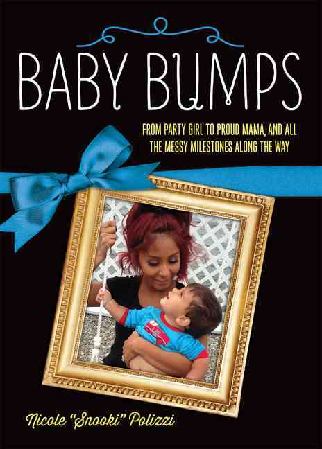 Baby Bumps: From Party Girl to Proud Mama, and All the Messy Milestones Along the Way (Hardcover)