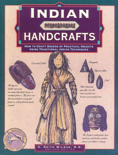 Indian Handcrafts: How to Craft Dozens of Practical Objects Using Traditional Indian Techniques (Paperback)