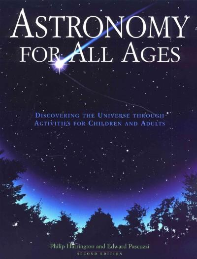 Astronomy for All Ages: Discovering the Universe Through Activities for Children and Adults (Paperback)
