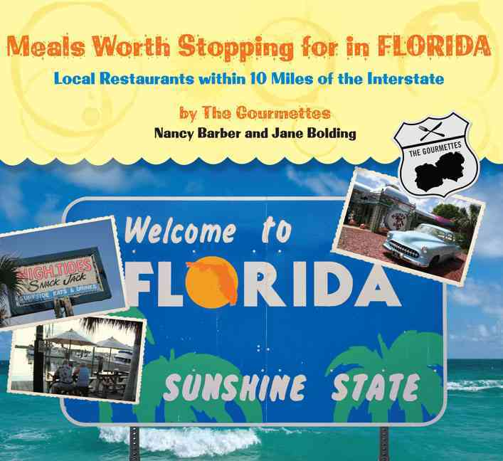 Meals Worth Stopping For In Florida: Local Restaurants Within 10 Miles of the Interstate (Paperback)