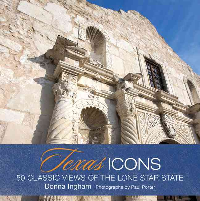 Texas Icons: 50 Classic Views of the Lone Star State (Hardcover)