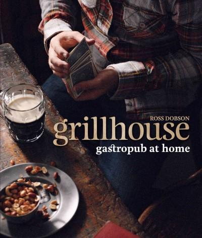 Grillhouse: Gastropub at Home (Hardcover)