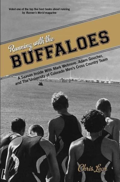 Running with the Buffaloes: A Season Inside with Mark Wetmore, Adam Goucher, and the University of Colorado Men's... (Paperback)