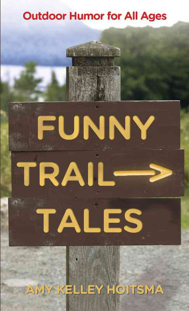 Funny Trail Tales: Outdoor Humor for All Ages (Paperback)