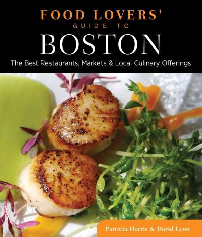 Food Lovers' Guide to Boston: The Best Restaurants, Markets & Local Culinary Offerings (Paperback)