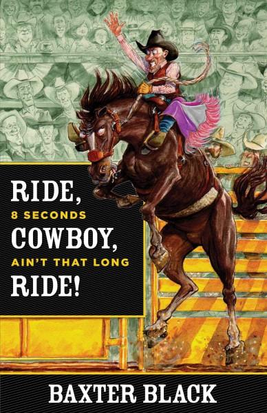 Ride, Cowboy, Ride!: 8 Seconds Ain't That Long (Hardcover)