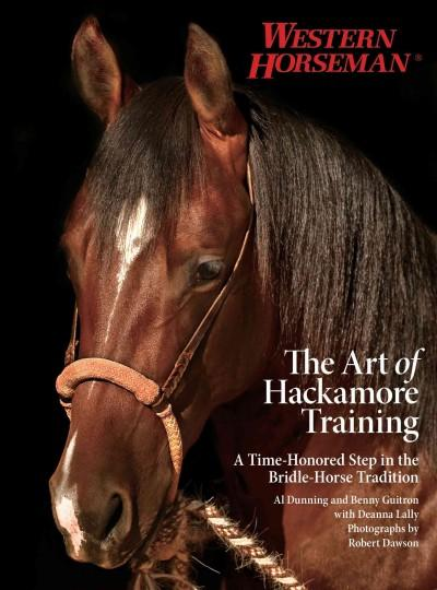The Art of Hackamore Training: A Time-Honored Step in the Bridle-Horse Tradition (Paperback)