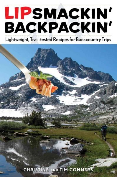 Lipsmackin' Backpackin': Lightweight, Trail-Tested Recipes for Backcountry Trips (Paperback)