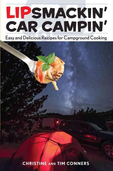 Lipsmackin' Car Campin': Easy and Delicious Recipes for Campground Cooking (Paperback)