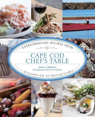 Cape Cod Chef's Table: Extraordinary Recipes from Buzzards Bay to Provincetown (Hardcover)