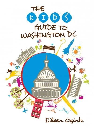 The Kid's Guide to Washington, Dc (Paperback)