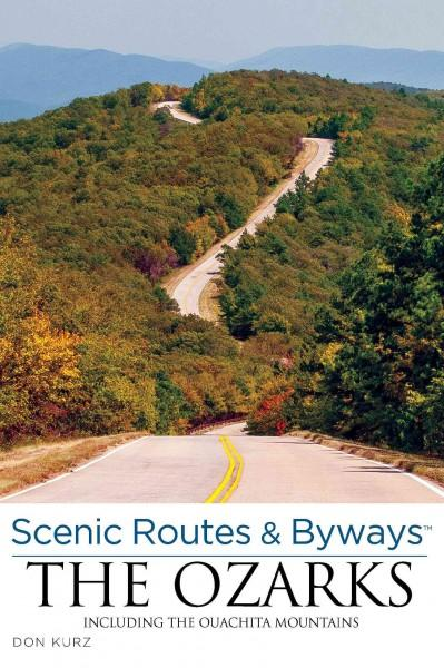 Scenic Routes & Byways The Ozarks: Including the Ouachita Mountains (Paperback)