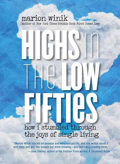 Highs in the Low Fifties: How I Stumbled Through the Joys of Single Living (Hardcover)
