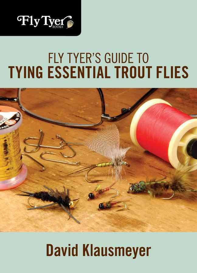 Fly Tyer's Guide to Tying Essential Trout Flies (Paperback)