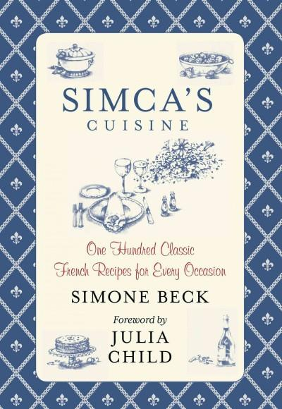 Simca's Cuisine: One Hundred Classic French Recipes for Every Occasion (Hardcover)