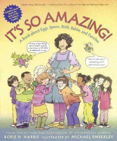 It's So Amazing: A Book About Eggs, Sperm, Birth, Babies, and Families (Paperback)