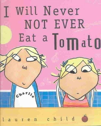 I Will Never Not Ever Eat a Tomato (Paperback)