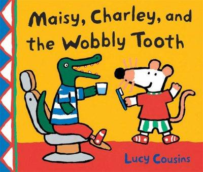 Maisy, Charley, and the Wobbly Tooth (Paperback)
