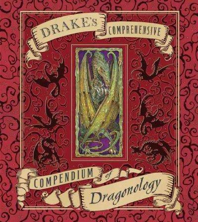Drake's Comprehensive Compendium of Dragonology (Hardcover)