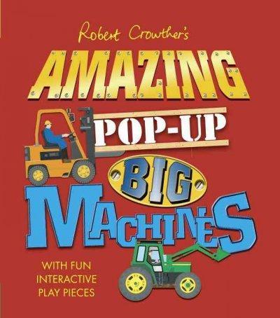 Amazing Pop-Up Big Machines (Hardcover)