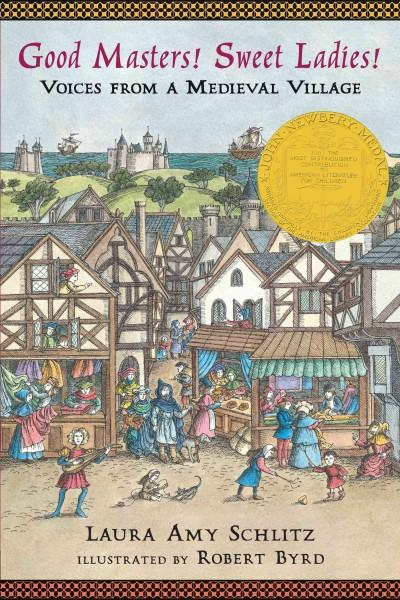 Good Masters! Sweet Ladies!: Voices from a Medieval Village (Paperback)