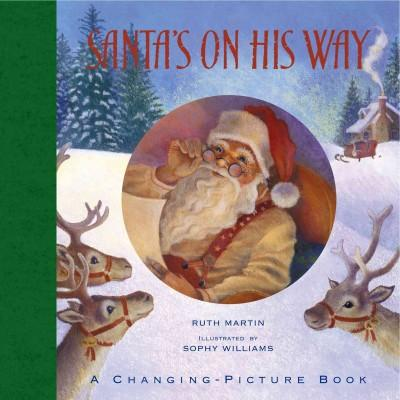 Santa's on His Way: A Changing-Picture Book (Hardcover)