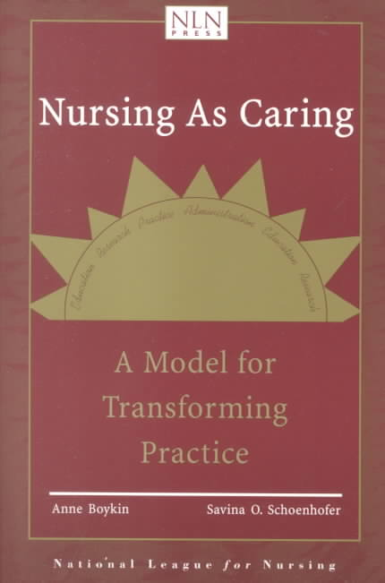 Nursing As Caring: A Model for Transforming Practice (Paperback)