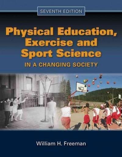 Physical Education, Exercise, and Sport in a Changing Society (Hardcover)