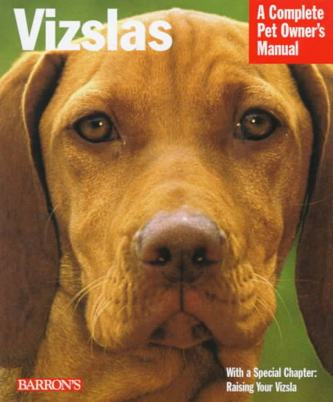 Vizslas: Everything About Purchase, Care, Nutrition, Grooming, Behavior and Training (Paperback)