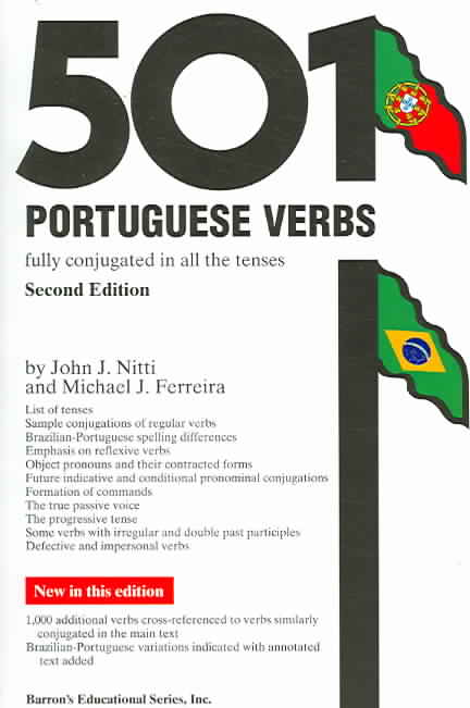 501 Portuguese Verbs: Fully Conjugated In All The Tenses in a New Easy-To-Learn Format Alphabetically Arranged (Paperback)