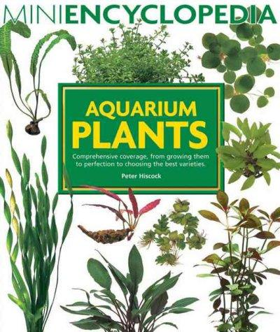 Aquarium Plants: Comprehensive Coverage, From Growing Them To Perfection To Choosing The Best Varieties (Paperback)
