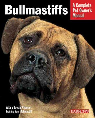 Bullmastiffs: Everything About Their Ancestry, Behavior, Care, Nutrition, and Training (Paperback)