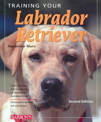 Training Your Labrador Retriever (Paperback)
