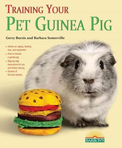 Training Your Pet Guinea Pig (Paperback)