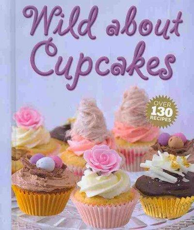 Wild About Cupcakes (Hardcover)