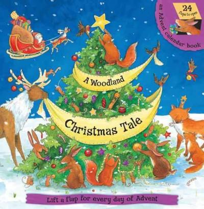 A Woodland Christmas Tale: Lift the Flap for Every Day of Advent (Board book)