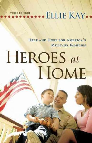 Heroes at Home: Help and Hope for America's Military Families (Paperback)