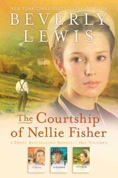 The Courtship of Nellie Fisher: Three Novels in One Volume: The Parting, The forbidden, & The Longing (Paperback)