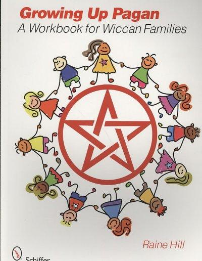 Growing Up Pagan: A Workbook for Wiccan Families (Paperback)