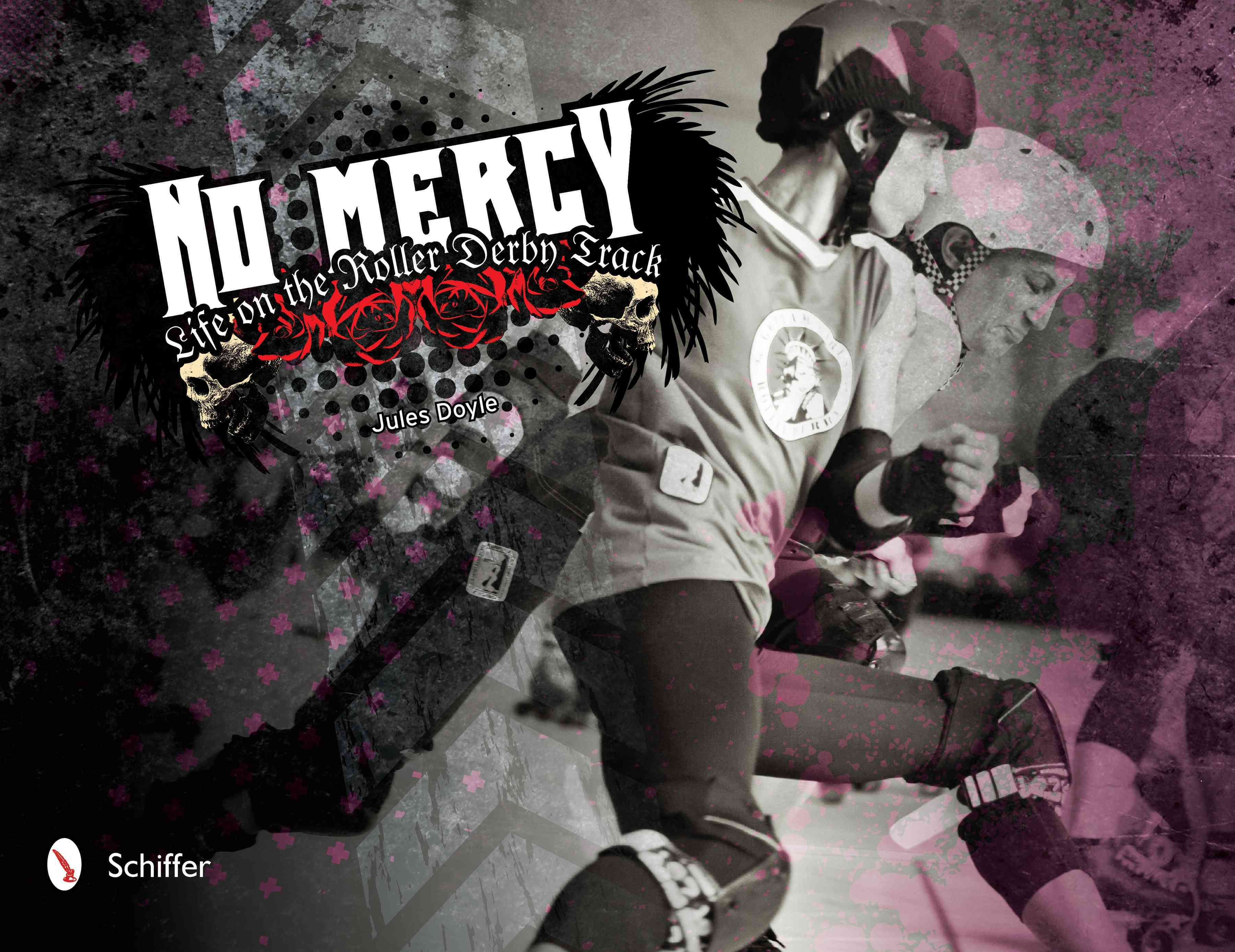 No Mercy: Life on the Roller Derby Track (Hardcover)