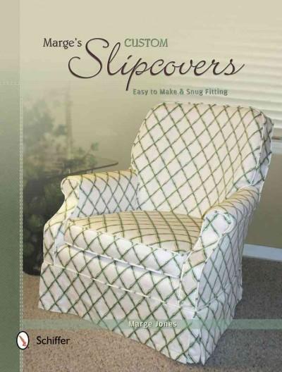 Marge's Custom Slipcovers: Easy to Make & Snug-Fitting (Paperback)