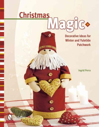 Christmas Magic: Decorative Ideas for Winter & Yuletide Patchwork (Hardcover)