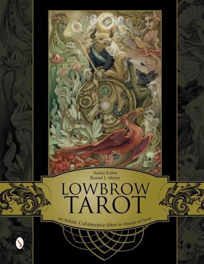 Lowbrow Tarot: An Artistic Collaborative Effort in Honor of Tarot (Hardcover)