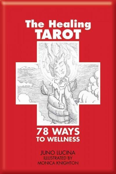 The Healing Tarot: 78 Ways to Wellness