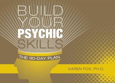 Build Your Psychic Skills: The 90-day Plan (Cards)