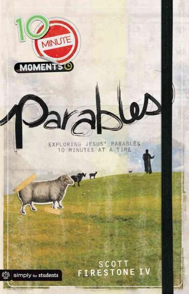 Parables: Exploring Jesus' Parables 10 Minutes at a Time (Paperback)