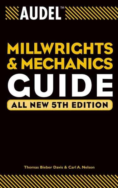 Audel Millwrights and Mechanics Guide (Paperback)