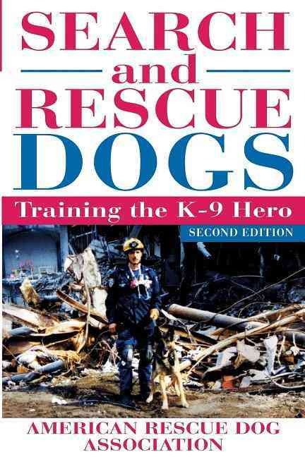 Search and Rescue Dogs: Training the K-9 Hero (Paperback)