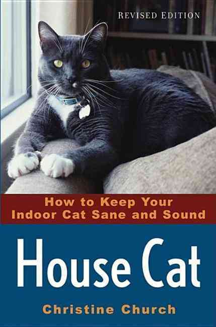 House Cat: How to Keep Your Indoor Cat Sane and Sound (Paperback)